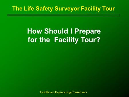 How Should I Prepare for the Facility Tour?