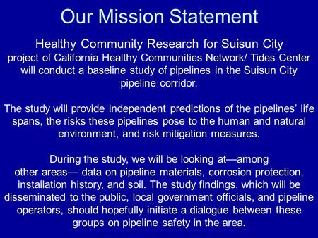Our Mission Statement Healthy Community Research for Suisun City project of California Healthy Communities Network/ Tides Center will conduct a baseline.