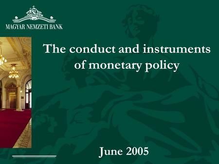 The conduct and instruments of monetary policy June 2005.
