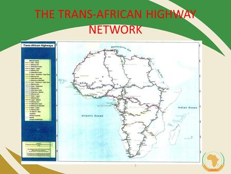 THE TRANS-AFRICAN HIGHWAY NETWORK 1. www.africa-union.org Background  The major task in this area has been carrying out project preparation involving.
