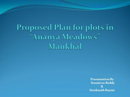 "Proposed Plan for plots in ""Ananya Meadows"" Mankhal"