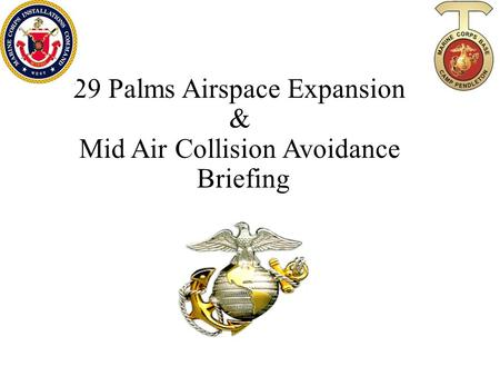 29 Palms Airspace Expansion & Mid Air Collision Avoidance Briefing.