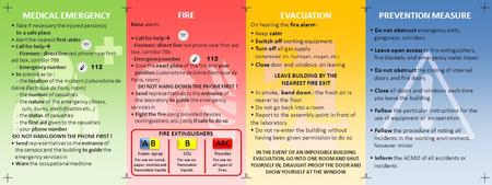 MEDICAL EMERGENCY Take if necessary the injured person(s) to a safe place Alert the nearest first-aider Call for help → - Firemen : direct line red phone.