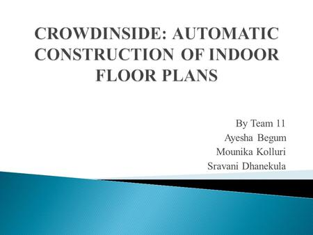 CROWDINSIDE: AUTOMATIC CONSTRUCTION OF INDOOR FLOOR PLANS