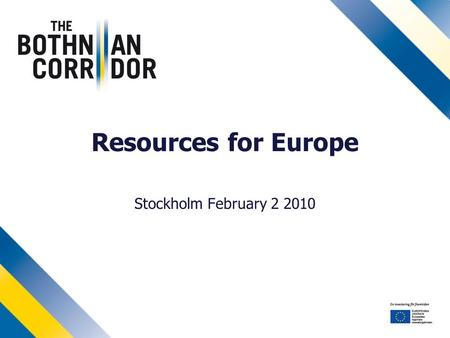 Resources for Europe Stockholm February 2 2010.