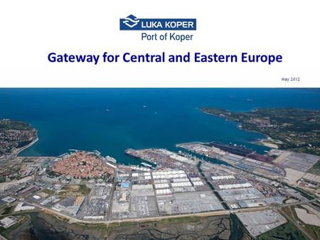 May 2012 Gateway for Central and Eastern Europe. About the company  Public limited company,  Established in 1957,  Listed on the Ljubljana stock exchange,