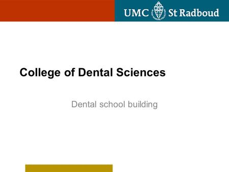 College of Dental Sciences Dental school building.