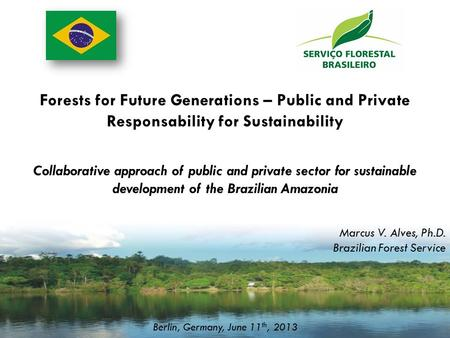 Forests for Future Generations – Public and Private Responsability for Sustainability Collaborative approach of public and private sector for sustainable.