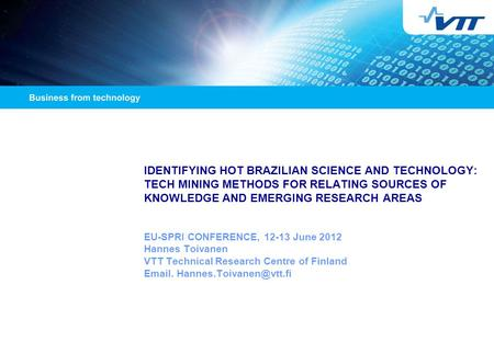 IDENTIFYING HOT BRAZILIAN SCIENCE AND TECHNOLOGY: TECH MINING METHODS FOR RELATING SOURCES OF KNOWLEDGE AND EMERGING RESEARCH AREAS EU-SPRI CONFERENCE,