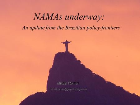 NAMAs underway: An update from the Brazilian policy-frontiers Mikael Román