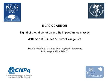 Aerosol Black Carbon Transport to Antarctica Image background: London at Night BLACK CARBON Signal of global pollution and its impact on ice masses Jefferson.
