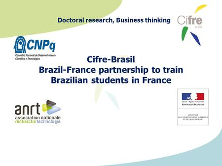 Cifre-Brasil Brazil-France partnership to train Brazilian students in France Doctoral research, Business thinking.