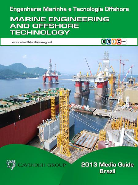 www.marineoffshoretechnology.netOVERVIEW Cavendish Group is delighted to produce Marine Engineering & Offshore Technology, an official journal of the.