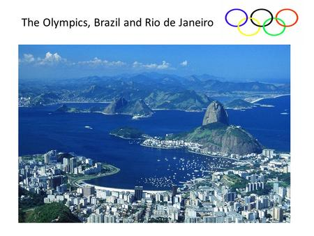 The Olympics, Brazil and Rio de Janeiro. THE DAILY TELEGRAPH The mayor of Rio de Janeiro has said it is a shame the city is hosting the 2016 Olympics,