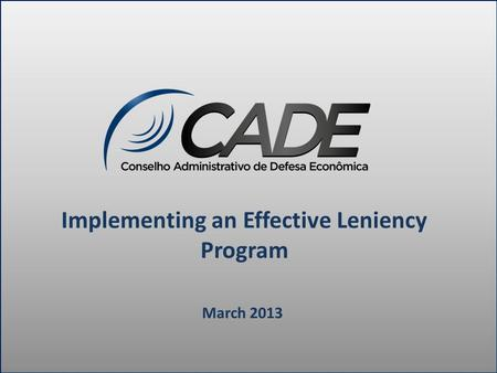 Implementing an Effective Leniency Program March 2013.