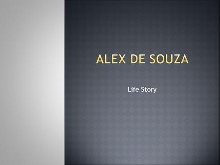 Life Story. Alexsandro de Souza, commonly known as Alex (born 14 September 1977 in Curitiba), is a Brazilian footballer. He is a former captain of the.