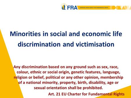 Minorities in social and economic life discrimination and victimisation Any discrimination based on any ground such as sex, race, colour, ethnic or social.