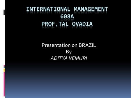 Presentation on BRAZIL By ADITYA VEMURI. Capital: Brasilia Climate: mostly tropical, but temperate in south Population: 186,842,147 Sao Paulo: Business.