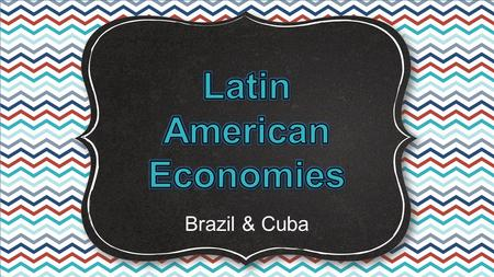 Brazil & Cuba. Economic Systems Do you remember the three questions that every country must answer when developing its economic plan? 1.What goods/services.