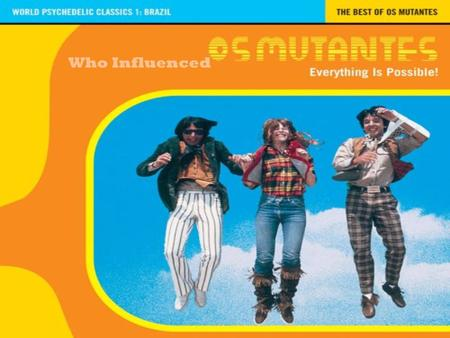 Who Influenced. Os Mutantes was founded in Sao Paulo, Brazil by Sérgio Dias Baptista, Arnaldo Baptista and Rita Lee. The band was first names Six Sided.