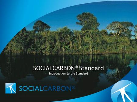 SOCIALCARBON ® Standard Introduction to the Standard.