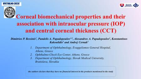 Corneal biomechanical properties and their association with intraocular pressure (IOP) and central corneal thickness (CCT) Dimitrios P. Bessinis 1, Pandelis.