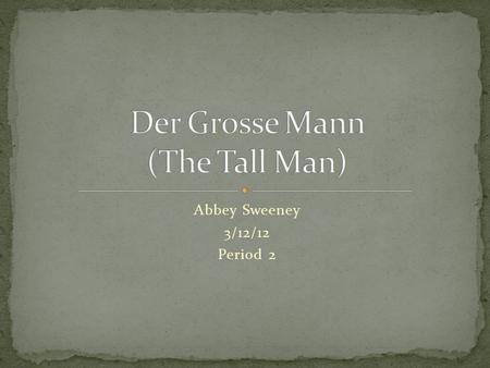 Abbey Sweeney 3/12/12 Period 2. Widely known as The Slender Man. Also known as The Tall Man, Der Grosse Mann in Germany (originated from here), Fear Dubh.