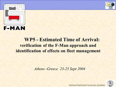 WP5 - Estimated Time of Arrival: verification of the F-Man approach and identification of effects on fleet management Athens -Greece 23-25 Sept 2004 National.