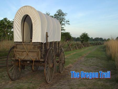 You will be collecting information about the Oregon Trail using a series of websites. Using the internet, you will discover many interesting facts about.