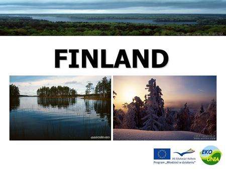 FINLAND. Neighbour countries: Russia, Norway, Sweden, Estonia 338,145 square kilometres big 5,3 million people Most of the people live in the southern.