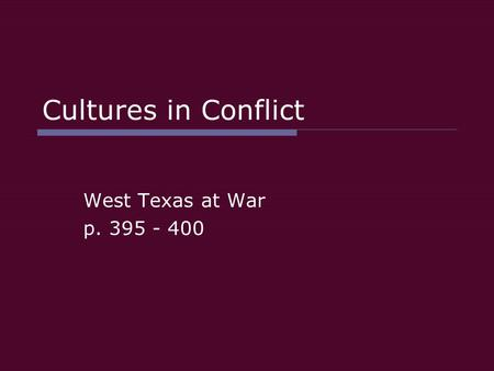 Cultures in Conflict West Texas at War p. 395 - 400.