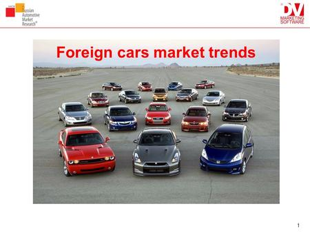 1 Foreign cars market trends. Engine Type, number of modifications Engine TypeDieselHybridPetrolTotal Cabrio7 8996 Coupe1 127128 Hatchback286686720 MPV2.