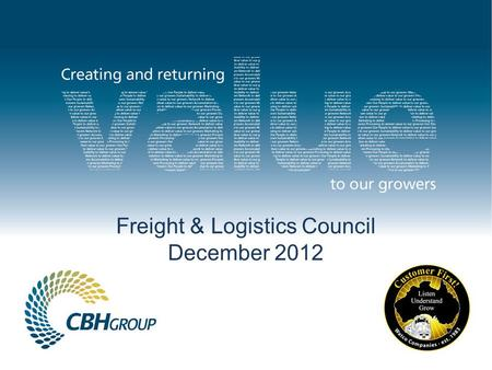 Freight & Logistics Council December 2012. Since 1 May 2012, CBH & Watco have moved 3 million tonnes…