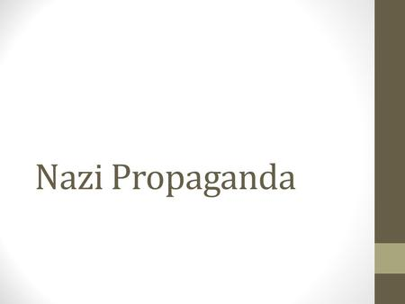 PROPAGANDA. WHAT IS PROPAGANDA? (n.) information, especially of a ...