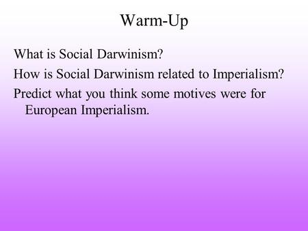 Warm-Up What is Social Darwinism?