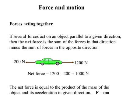 Force and motion Forces acting together