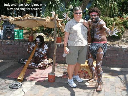 Judy and two Aborigines who play and sing for tourists.