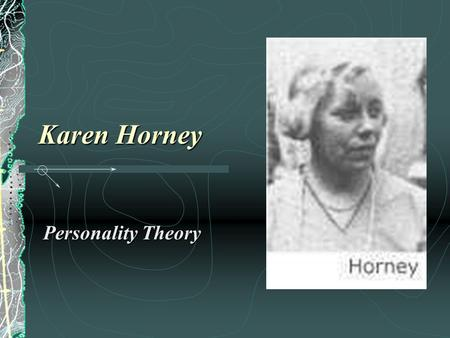 Karen Horney Personality Theory.