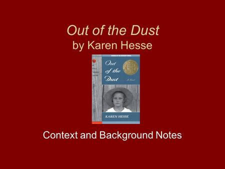 Out of the Dust by Karen Hesse Context and Background Notes.