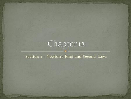 Section 1 – Newton's First and Second Laws