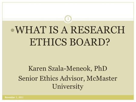 WHAT IS A RESEARCH ETHICS BOARD?