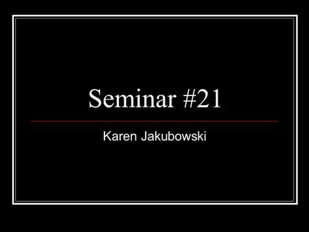 Seminar #21 Karen Jakubowski. Finding 95% Confidence Intervals: An approximate 95% confidence interval for unknown population proportion p is based on.