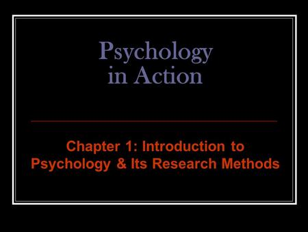 Chapter 1: Introduction to Psychology & Its Research Methods