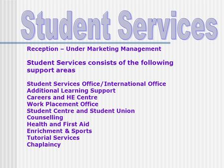 Student Services Student Services consists of the following