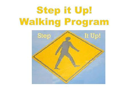 What is it? 8 week team based employee walking program challenge. Teams should consist of –Minimum of 2 people –Maximum of 4 people The team will choose.