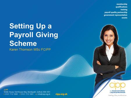 Setting Up a Payroll Giving Scheme Karen Thomson MSc FCIPP.