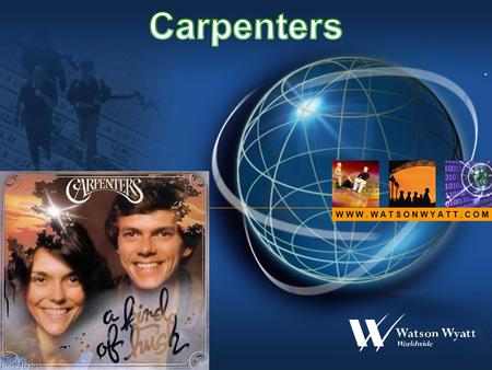 W W W. W A T S O N W Y A T T. C O M. . Carpenters is a very famous band consisted of Richard Carpenter and his sister Karen Carpenter. It was formed.