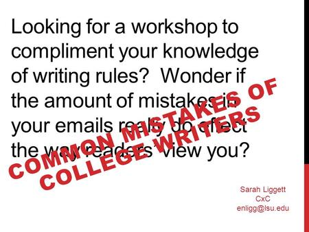 Looking for a workshop to compliment your knowledge of writing rules? Wonder if the amount of mistakes in your emails really do effect the way readers'