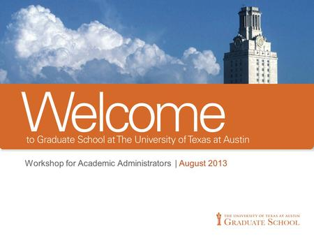 Workshop for Academic Administrators | August 2013.