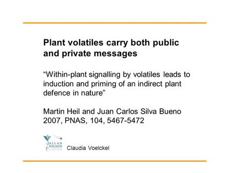 """Within-plant signalling by volatiles leads to induction and priming of an indirect plant defence in nature"" Martin Heil and Juan Carlos Silva Bueno 2007,"